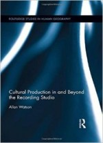 Cultural Production In And Beyond The Recording Studio
