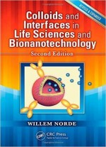 Colloids And Interfaces In Life Sciences And Bionanotechnology, Second Edition