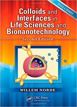 Download ebook Colloids & Interfaces In Life Sciences & Bionanotechnology, Second Edition