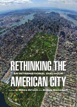 Download Rethinking The American City: An International Dialogue