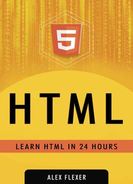 Download ebook Alexander Flexer – Html Web Guide For Absolute Beginners – Learn Html In 24 Hours
