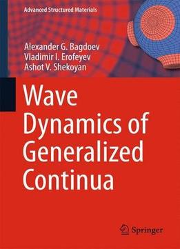 Download ebook Wave Dynamics Of Generalized Continua