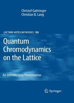 Download ebook Quantum Chromodynamics On The Lattice: An Introductory Presentation
