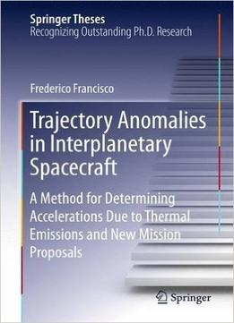 Download ebook Trajectory Anomalies In Interplanetary Spacecraft