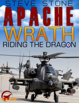 Download Apache Wrath: Riding the Dragon into Battle (Wrath Series)