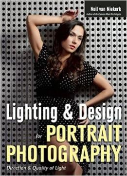 Download ebook Lighting & Design For Portrait Photography: Direction & Quality Of Light