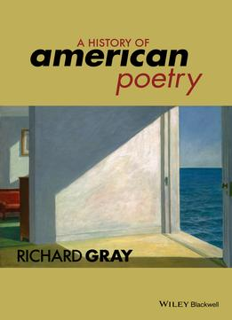 Download ebook A History Of American Poetry