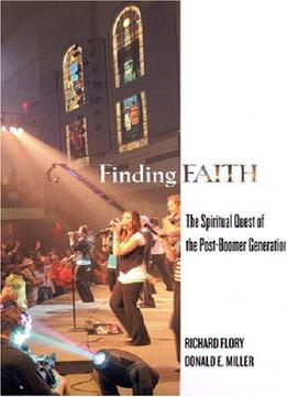 Download ebook Finding Faith: The Spiritual Quest Of The Post-boomer Generation