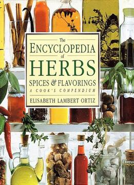 Download The Encyclopedia Of Herbs, Spices, & Flavorings