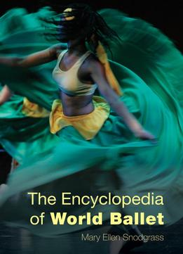 Download The Encyclopedia Of World Ballet