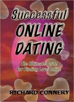 Successful Online Dating: The Ultimate Guide For Finding Love Online