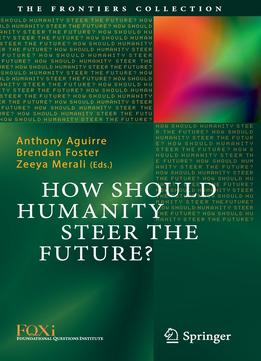 Download ebook How Should Humanity Steer The Future?