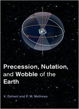 Download Precession, Nutation & Wobble Of The Earth
