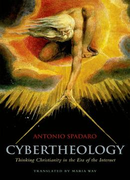Download ebook Cybertheology: Thinking Christianity In The Era Of The Internet