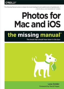 Download ebook Photos For Mac & Ios: The Missing Manual