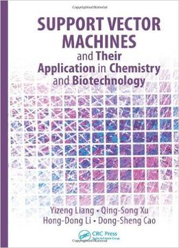Download ebook Support Vector Machines & Their Application In Chemistry & Biotechnology
