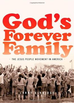 Download ebook God's Forever Family: The Jesus People Movement In America