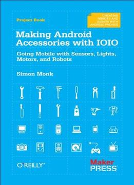 Download ebook Making Android Accessories With Ioio