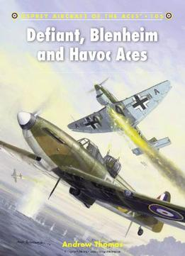 Download ebook Defiant, Blenheim & Havoc Aces (osprey Aircraft Of The Aces 105)