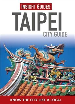 Download Insight Guides: Taipei City Guide, 3 Edition