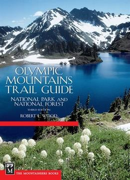 Download Olympic Mountains Trail Guide: National Park & National Forest