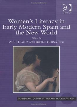 Download Women's Literacy In Early Modern Spain & The New World