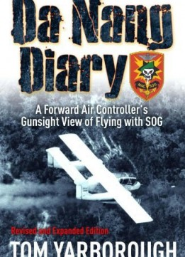Download Da Nang Diary: A Forward Air Controller's Gunsight View Of Flying With Sog