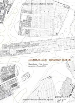 Download Architecture As City: Saemangeum Island City
