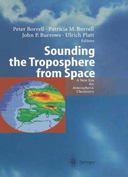 Download Sounding The Troposphere From Space: A New Era For Atmospheric Chemistry