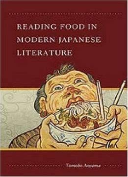 Download Reading Food In Modern Japanese Literature