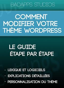Download ebook Comment Modifier Un Thème WordPress?: Le Guide Étape Par Étape