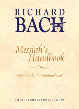 Download ebook Messiah's Handbook: Reminders For The Advanced Soul