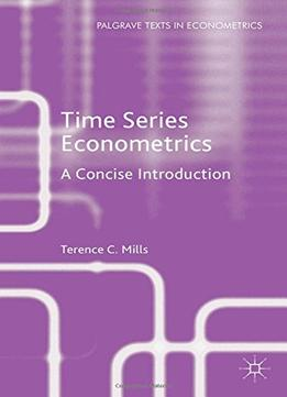 Download ebook Time Series Econometrics: A Concise Introduction