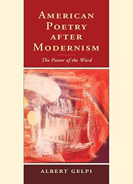 Download ebook American Poetry After Modernism: The Power Of The Word
