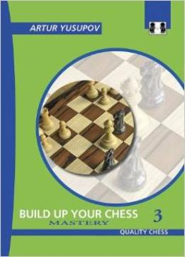 Download Build Up Your Chess 3: Mastery (yusupov's Chess School)