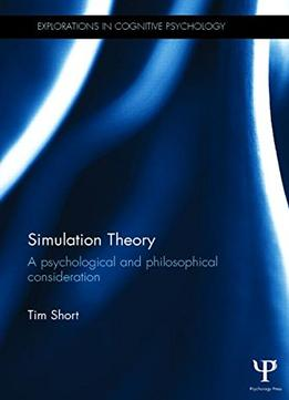 Download Simulation Theory: A Psychological & Philosophical Consideration
