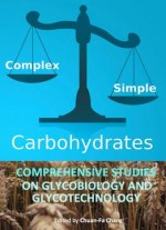 Carbohydrates: Comprehensive Studies On Glycobiology And Glycotechnology Ed.