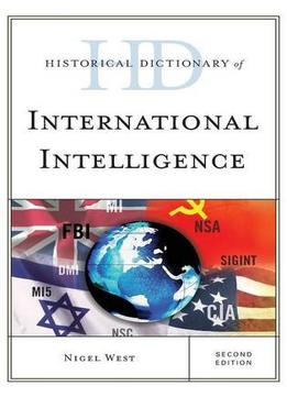 Download Historical Dictionary Of International Intelligence, Second Edition