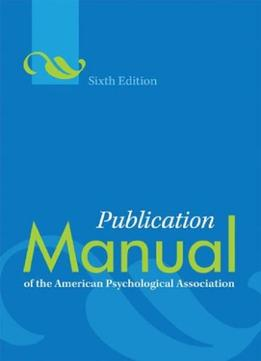 Download ebook Publication Manual Of The American Psychological Association, 6th Edition