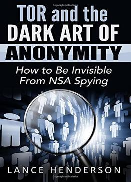 Download Tor & The Dark Art Of Anonymity