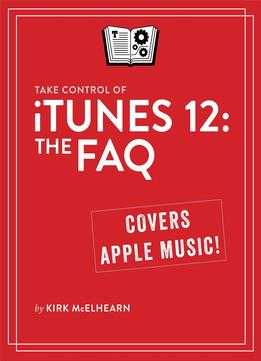 Download Take Control Of Itunes 12: The Faq