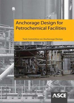 Download ebook Anchorage Design For Petrochemical Facilities