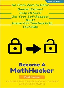 Download The Math-hacker Book: Shortcut Your Way To Maths Success