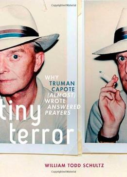 Download Tiny Terror: Why Truman Capote (almost) Wrote Answered Prayers