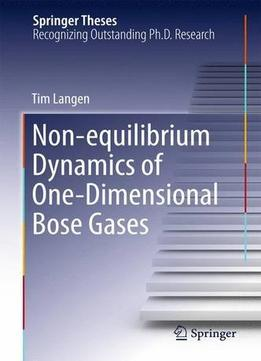 Download ebook Non-equilibrium Dynamics Of One-dimensional Bose Gases