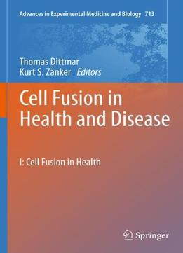 Download ebook Cell Fusion In Health & Disease By Thomas Dittmar