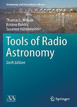 Download Tools Of Radio Astronomy (6th Edition)
