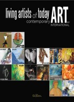 Living Artist Of Today: International Contemporary Art Vol.1