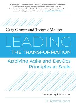 Download ebook Leading The Transformation: Applying Agile & Devops Principles At Scale