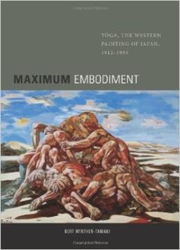 Download ebook Maximum Embodiment: Yoga, The Western Painting Of Japan, 1912-1955